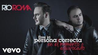 Río Roma - Eres la Persona Correcta en el Momento Equivocado (Cover Audio) thumbnail