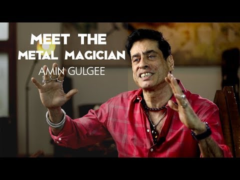 Meet The Metal Magician Amin Gulgee