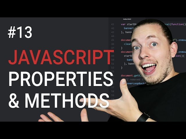 13: What are JavaScript Properties and Methods | Properties and Methods | JavaScript Tutorial