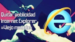 Video Tutorial - Quitar Publicidad Internet Explorer 7, 8, 9 y 10 [Sencillo] [Eficaz] [HD]