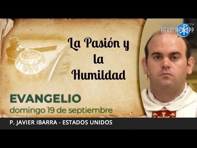 Evangelio de hoy, 19 de septiembre de 2021   La Pasión y la Humildad.