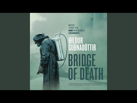 "Bridge Of Death (From ""Chernobyl"" TV Series Soundtrack)"