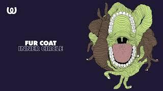 Fur Coat - Inner Circle