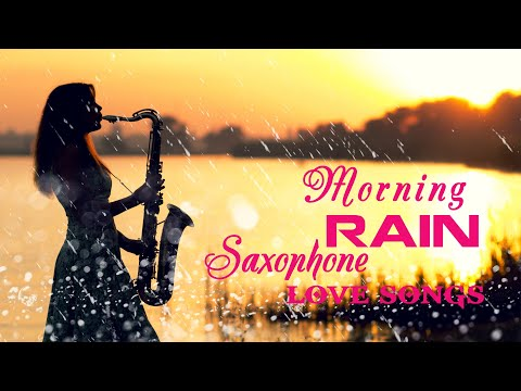 morning-rain---romantic-saxofon-love-songs---amazing-saxophone-music-for-relaxation