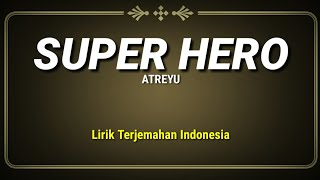 Atreyu - Super Hero (Lirik Terjemahan Indonesia) ft. M. Shadows & Aaron Gillespie