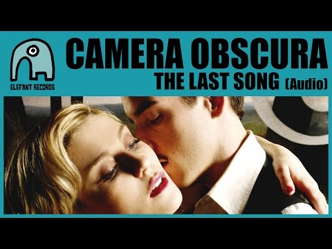 CAMERA OBSCURA - The Last Song [Audio]