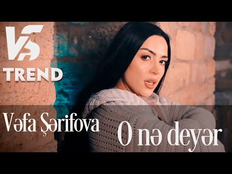 Vefa Serifova - O Ne Deyer (Official Video)