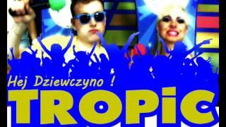 Tropic - Hej Dziewczyno (Alechemist Project Disco Radio Remix) Nowość 2014
