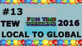 Tew 2016 Local To Global Series Episode 13 End Of Year 1