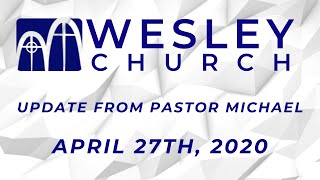 An Update from Pastor Michael| April 27, 2020