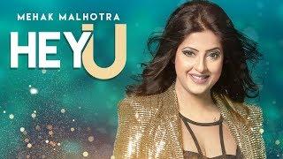 Hey U: Mehak Malhotra Ft. Enzo (Official Song) Shabby Singh | Latest Songs 2018