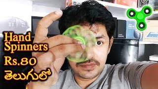 Fidget Hand Spinner rs.80 to 500 || in Telugu || Tech-Logic