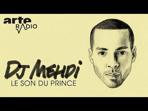 Youtube: DJ Mehdi, le son du Prince – ARTE Radio Podcast