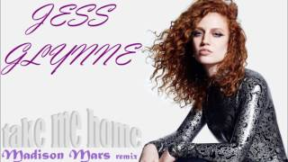 Jess Glynne - take me home (Madison Mars remix)