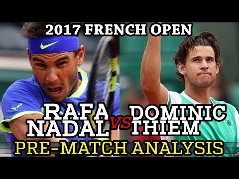 2017 French Open Semi-Final Rafa Nadal Vs Dominic Thiem Pre-match Analysis
