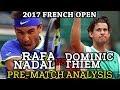 2017 French Open Semi-Final Rafa Nadal Vs Dominic Thiem Pre-match Analysis