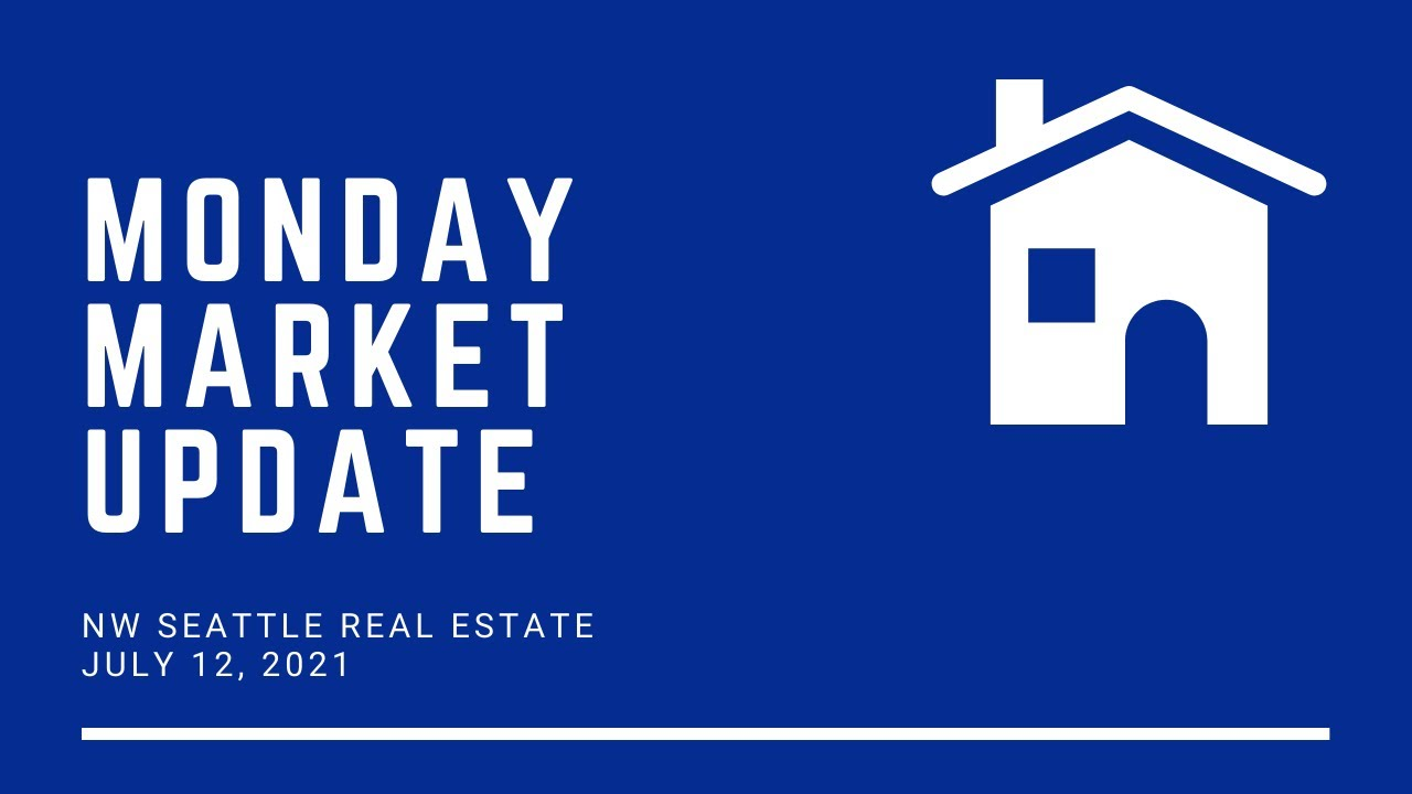 Monday NW Seattle Real Estate Market Update 📅 July 12th, 2021