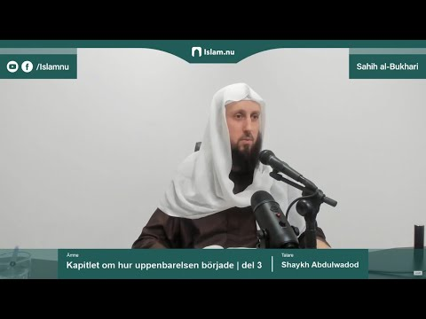 Sahih al-Bukhari | Kapitlet om hur uppenbarelsen började | del 3/3