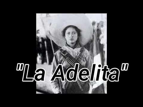 La Adelita The History. By QUANAS-TV