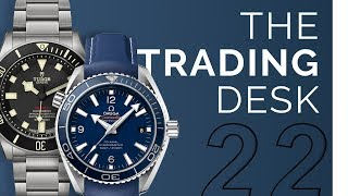 The Trading Desk | Weekend Warriors - Tudor, Omega, Seiko, Oris, Suunto, G-Shock, and More!