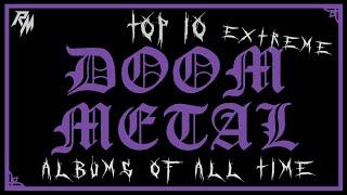 Top 10 Extreme Doom Metal Albums of All Time ✝️ (Death/Doom, Black/Doom, Funeral Doom & Sludge)