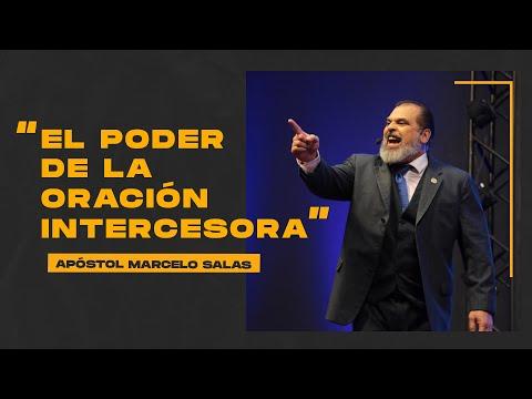 El Poder De La Oración Intercesora | Apóstol Marcelo Salas M.