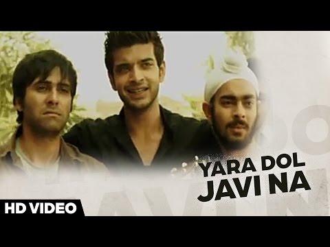 Yara Dol Na Javi (Pure Punjabi) - Full Song || Karan Kundra, Manjot Singh, Nav Bajwa || Yellow Music