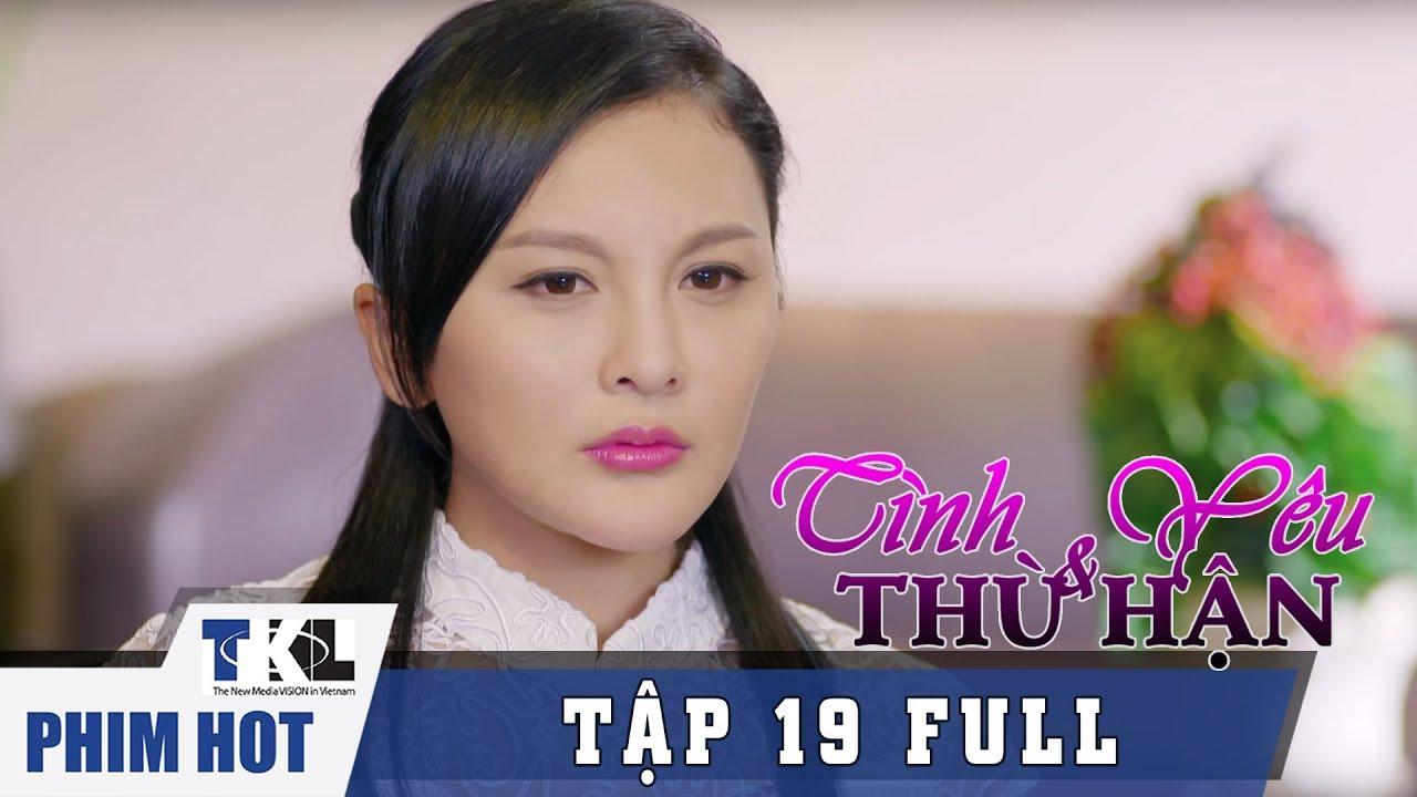 image TÌNH YÊU VÀ THÙ HẬN - Tập 19 | Phim Trung Quốc Thái Lan Lồng Tiếng