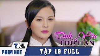 Tập 19   Phim Trung Quốc Thái Lan Lồng Tiếng