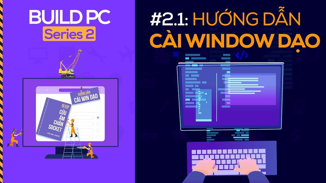 Hướng dẫn chi tiết cách cài đặt Windows 10 và Drivers | GVN PC Build S2.2