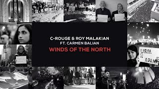 C-rouge & Roy Malakian (Ft Carmen Balian) - Winds of the North (Official Video)