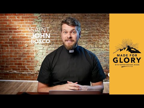 Made for Glory // Saint John Bosco