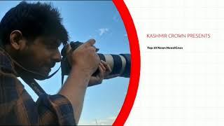 KASHMIR CROWN PRESENTS TOP 10 ENGLISH NEWS HEADLINES
