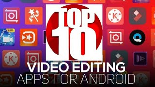 Top 10 Best Video Editor Apps For Android 2019