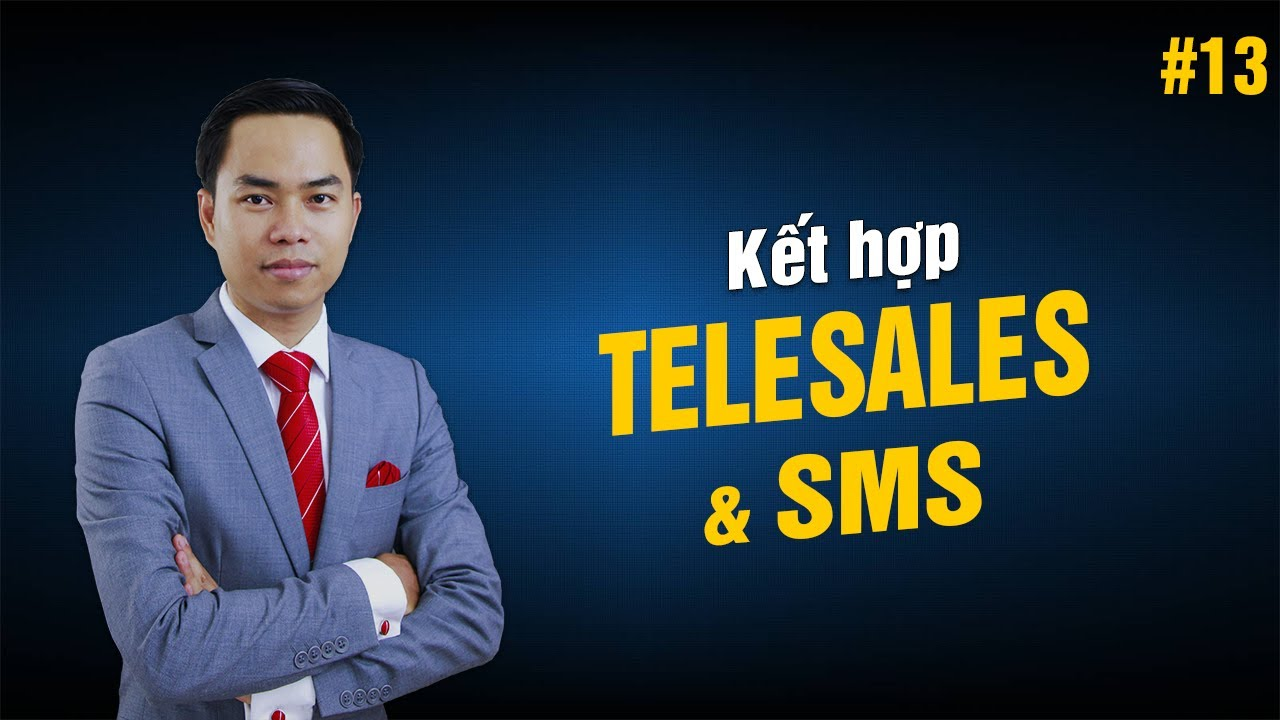 [Kỹ năng Telesales] Bài 13: Kế hợp công cụ Telesales và SMS | PA Marketing