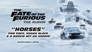 PnB Rock Kodak Black A Boogie Horses from The Fate of the Furious The Album OFFICIAL AUDIO