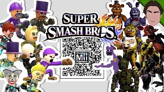 Repeat youtube video Freddy, Bonnie, Foxy, Chica, and MORE! - Mii Fighter QR Codes for Smash Bros