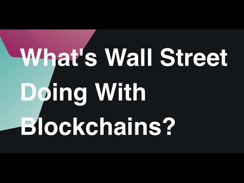 What's Wall Street Doing With Blockchains?