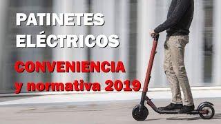 PATINETES ELÉCTRICOS: NORMATIVA 2019 y conveniencia