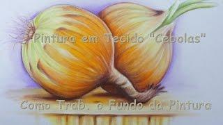 Como pintar Cebolas – Como Trabalhar o Fundo com Adilson G. Amaral