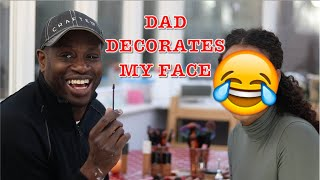 DAD DECORATES MY FACE | ** SHOOK** He actually thinks he's a BEAUTY GURU!!