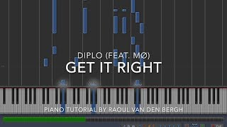 Diplo - Get It Right (feat. MØ) (Piano Tutorial + Sheets)