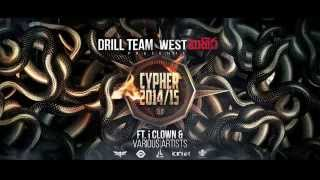 Drill Team Cypher 2014/15 ft. iClown & Fill T, Big Doggy, Omee, Zen, AF
