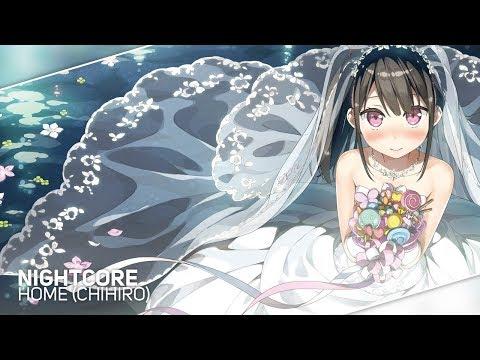 Nightcore - Home「CHIHIRO」