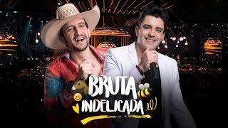 Baixar Antony e Gabriel - Bruta e Indelicada (DVD OFICIAL)