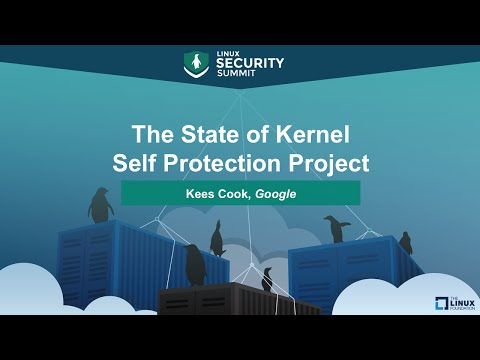 The State of Kernel Self Protection Project by Kees Cook, Go