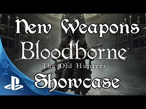 Bloodborne: The Old Hunters - All New Weapons, Transformations, & Spells