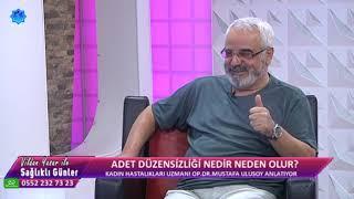 Vildan Yaşar ile Sağlıklı Günler - Adet Düzensizliği Nedir Neden Olur? Op. Dr. Mustafa Ulusoy