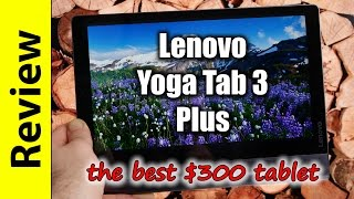 Lenovo Yoga Tab 3 Plus Review | the best $300 tablet