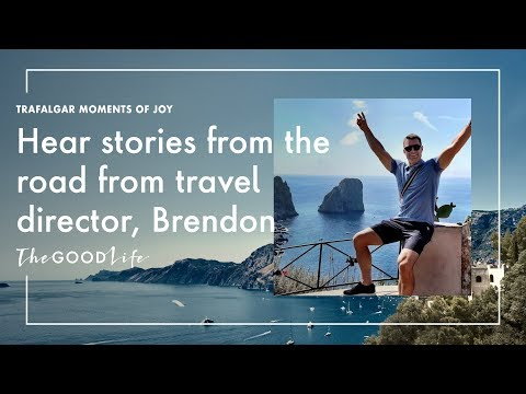 Trafalgar Moments of Joy | Hear stories from the road from Travel Director, Brendon